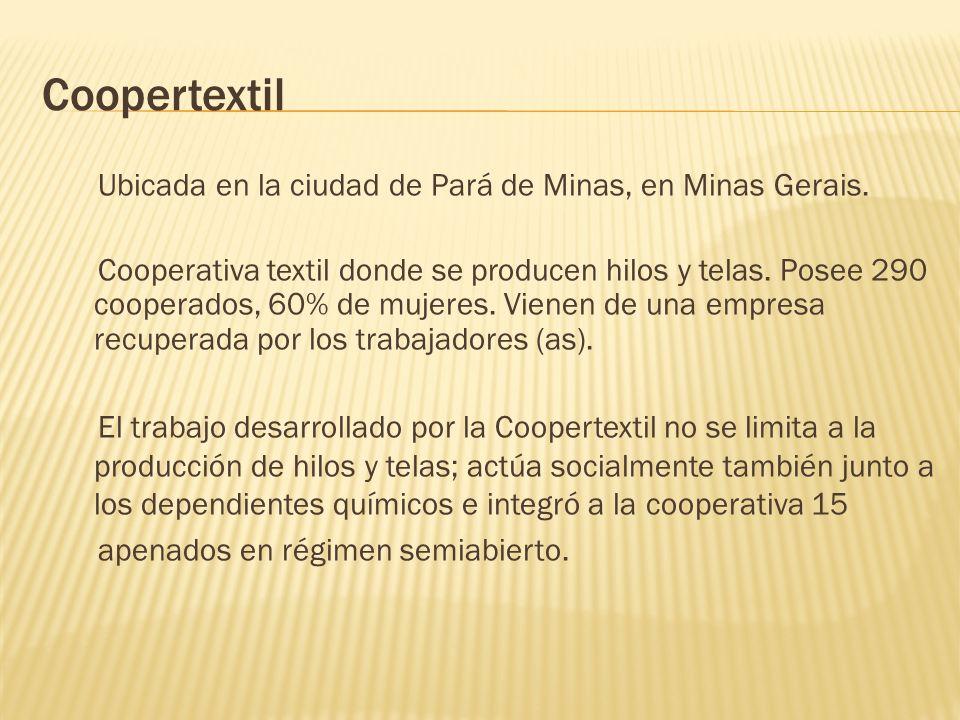 Coopertextil Ubicada en la ciudad de Pará de Minas, en Minas Gerais.