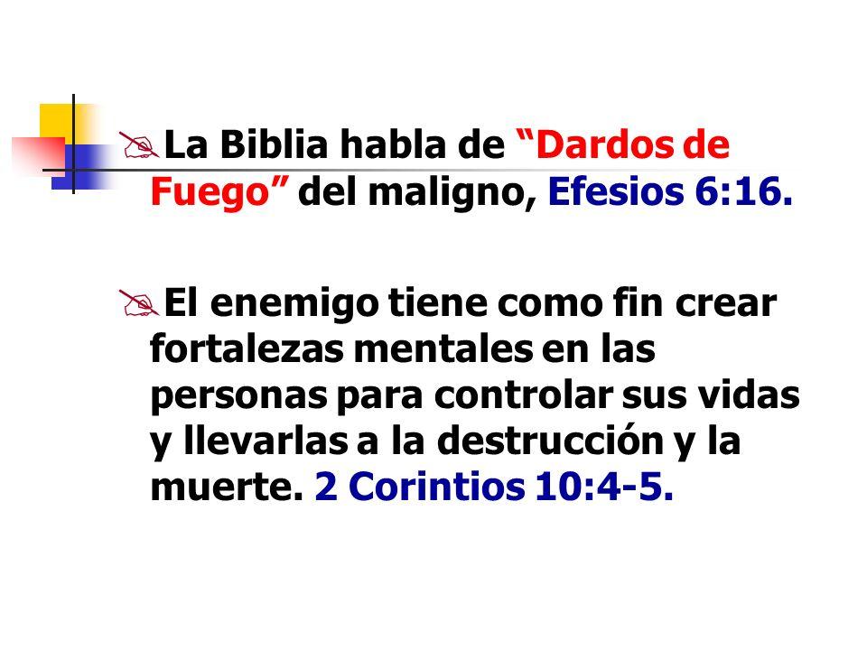 La Biblia habla de Dardos de Fuego del maligno, Efesios 6:16.