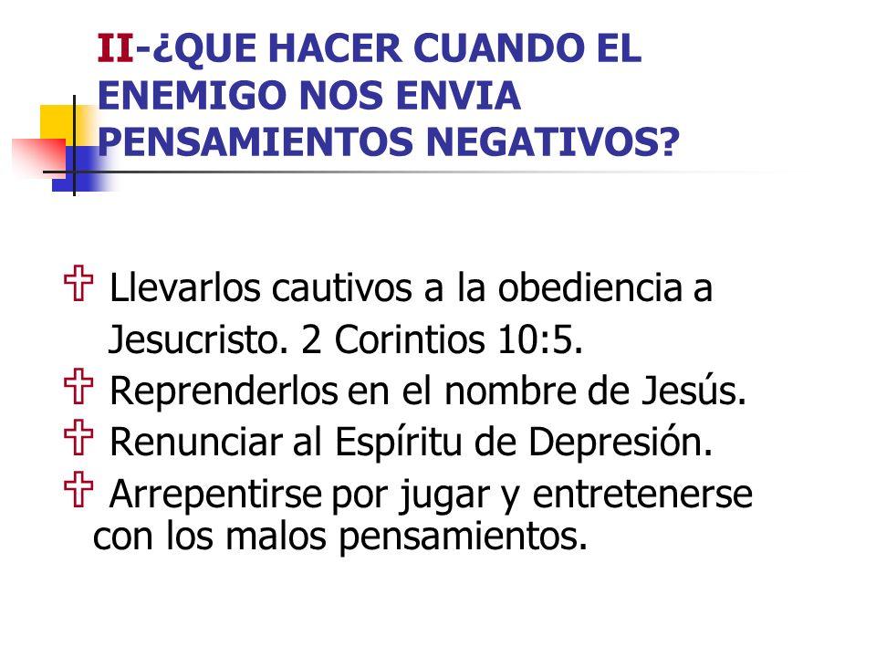 II-¿QUE HACER CUANDO EL ENEMIGO NOS ENVIA PENSAMIENTOS NEGATIVOS