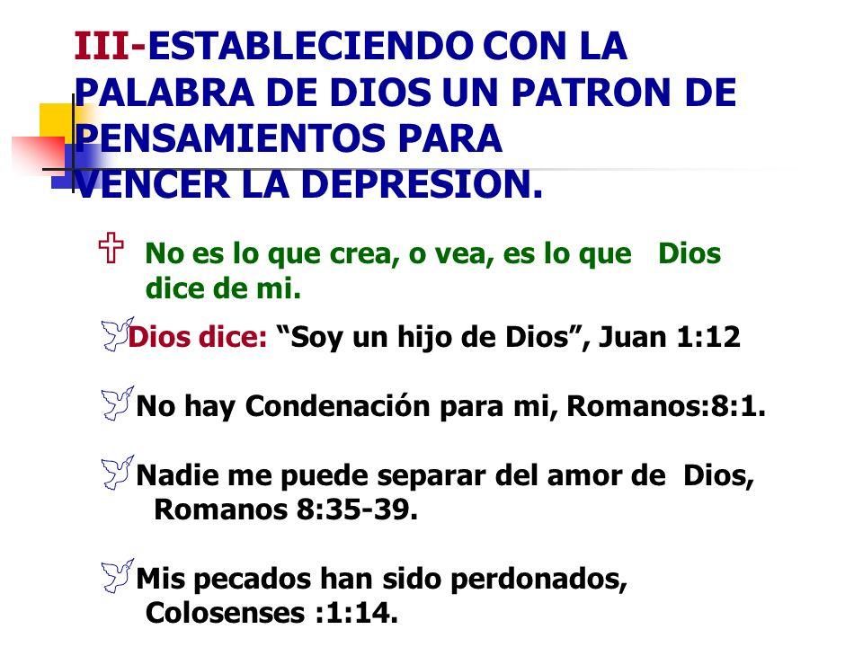 III-ESTABLECIENDO CON LA PALABRA DE DIOS UN PATRON DE PENSAMIENTOS PARA VENCER LA DEPRESION.