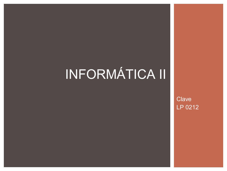 INFORMÁTICA II Clave LP 0212
