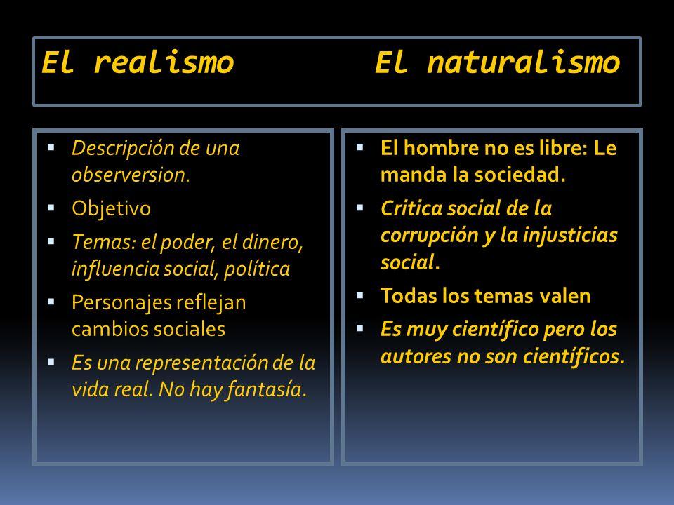 El realismo El naturalismo