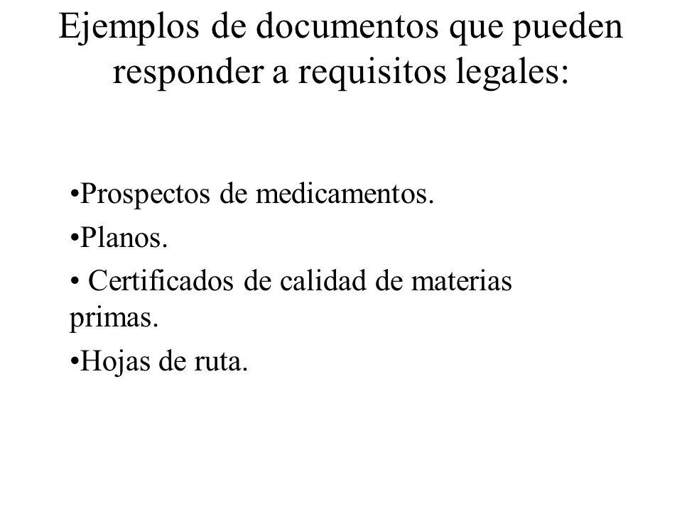 Ejemplos de documentos que pueden responder a requisitos legales: