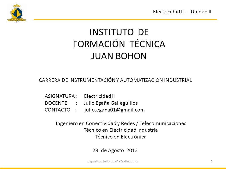 INSTITUTO DE FORMACIÓN TÉCNICA JUAN BOHON Electricidad II - Unidad II