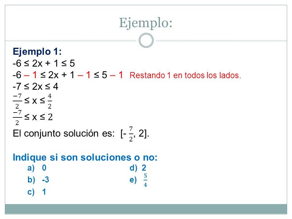Ejemplo: Ejemplo 1: -6 ≤ 2x + 1 ≤ 5