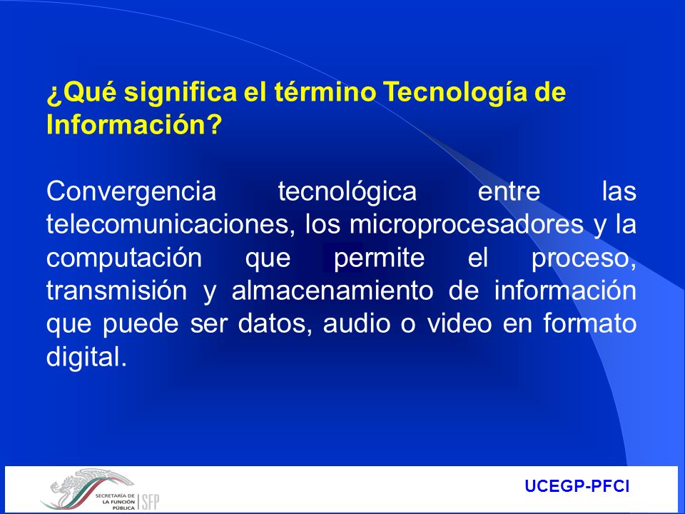 ¿Qué significa el término Tecnología de Información