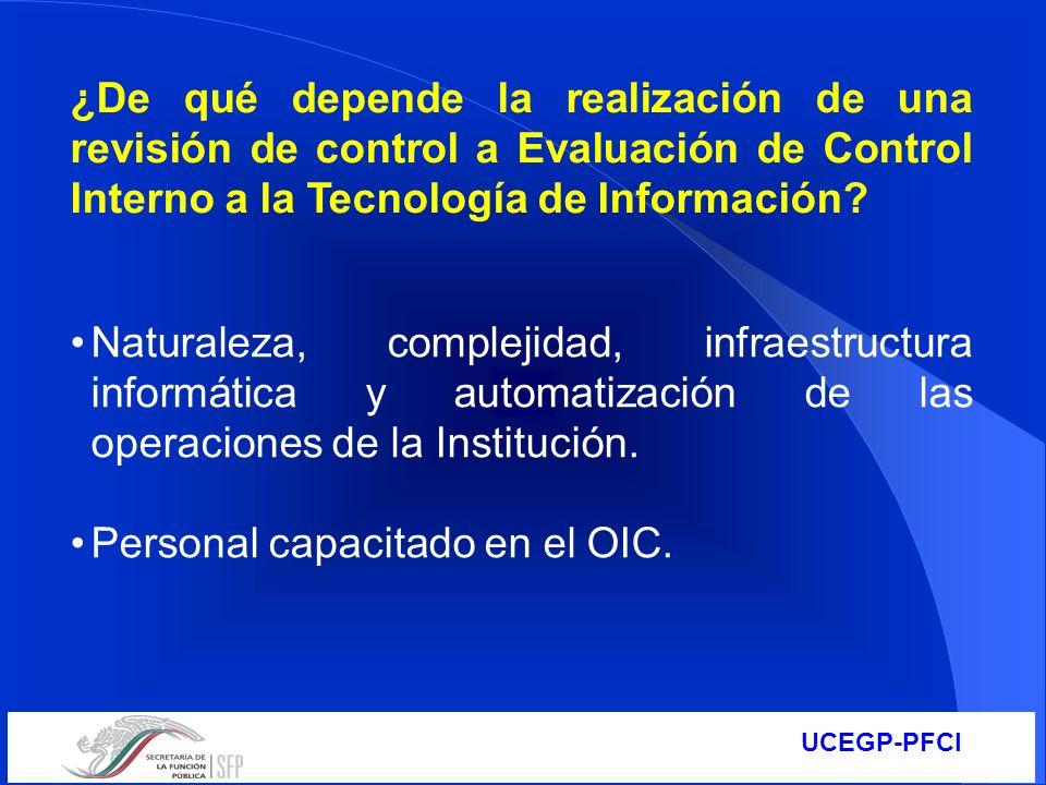 ¿De qué depende la realización de una revisión de control a Evaluación de Control Interno a la Tecnología de Información