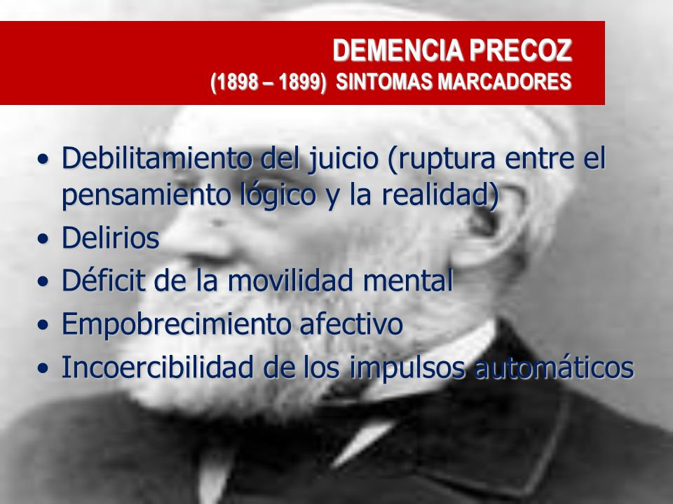DEMENCIA PRECOZ (1898 – 1899) SINTOMAS MARCADORES