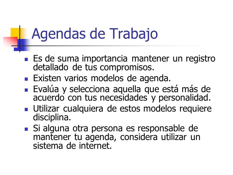 Agendas de Trabajo Es de suma importancia mantener un registro detallado de tus compromisos. Existen varios modelos de agenda.