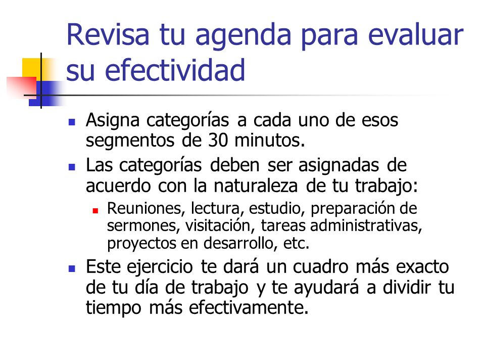 Revisa tu agenda para evaluar su efectividad