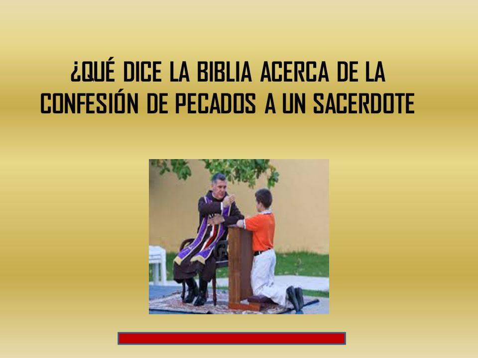 ¿QUÉ DICE LA BIBLIA ACERCA DE LA CONFESIÓN DE PECADOS A UN SACERDOTE
