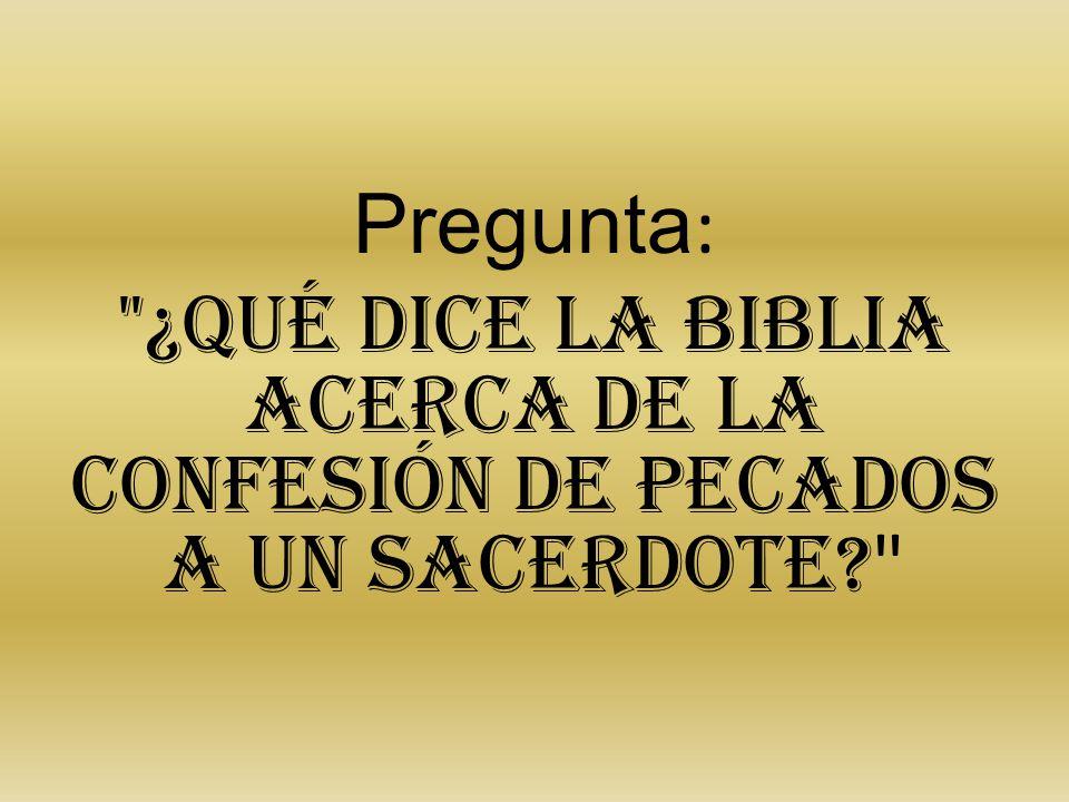 Pregunta: ¿Qué dice la Biblia acerca de la confesión de pecados a un sacerdote