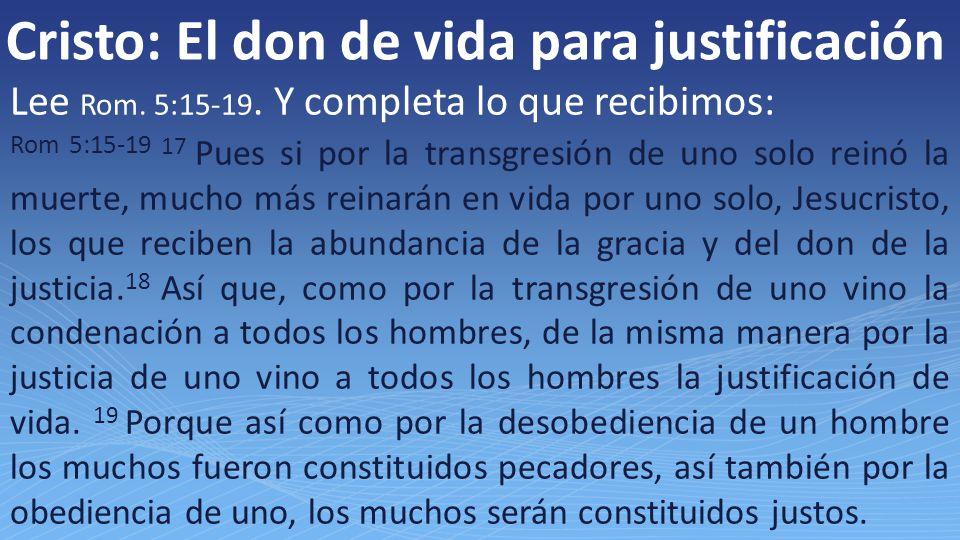 Cristo: El don de vida para justificación