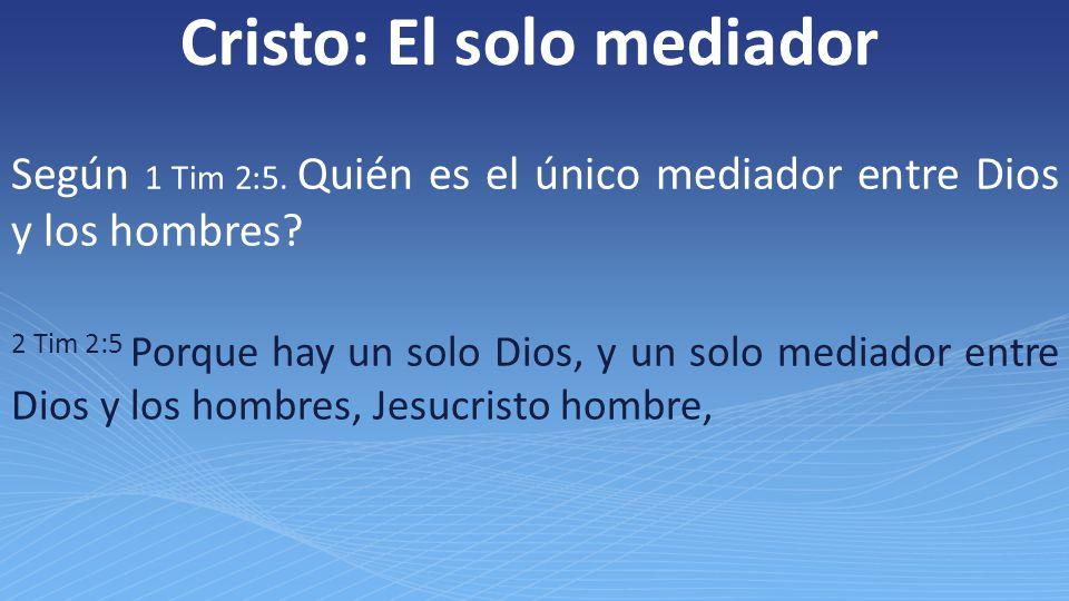 Cristo: El solo mediador