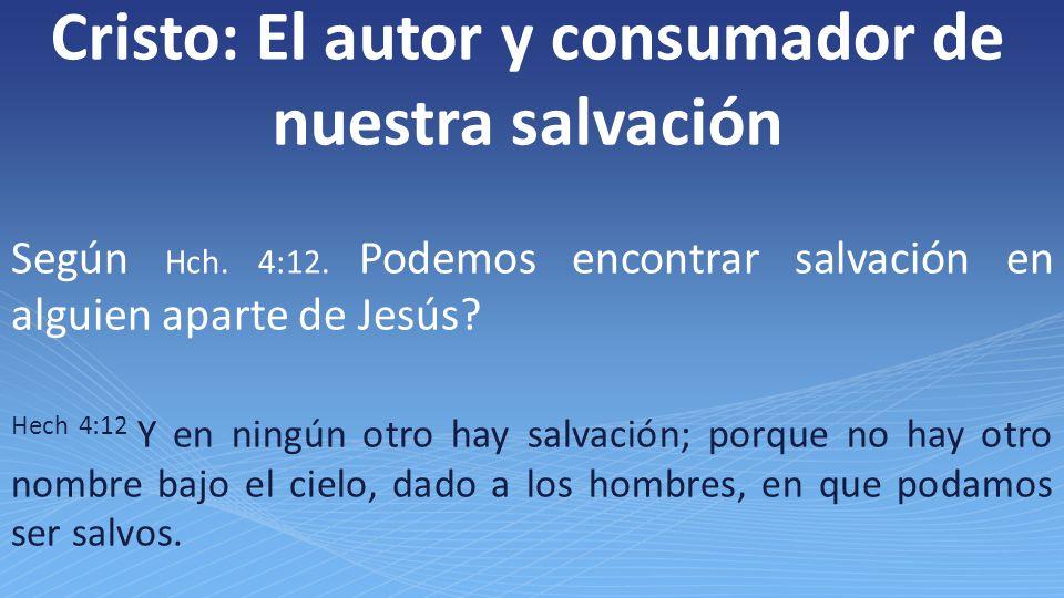 Cristo: El autor y consumador de nuestra salvación