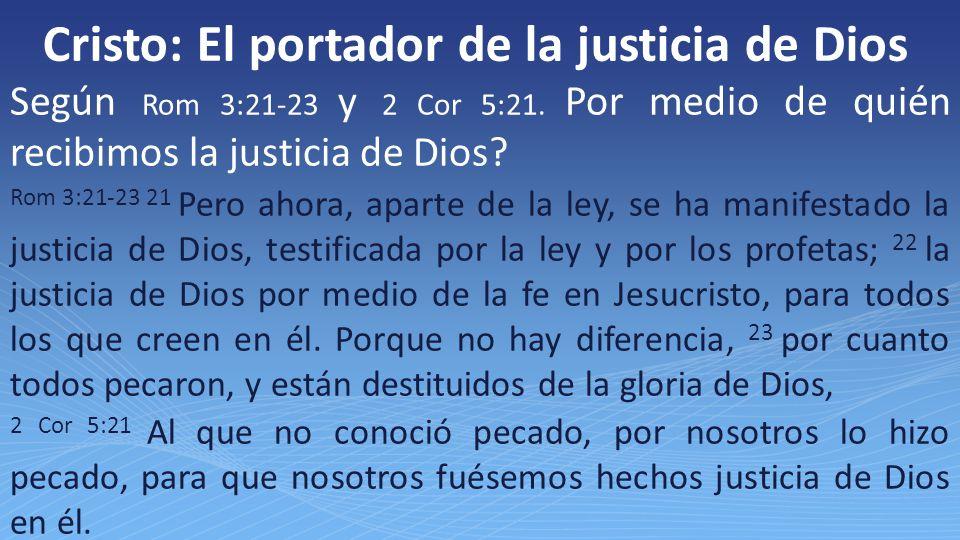 Cristo: El portador de la justicia de Dios