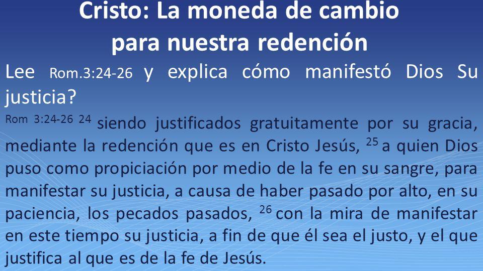 Cristo: La moneda de cambio para nuestra redención