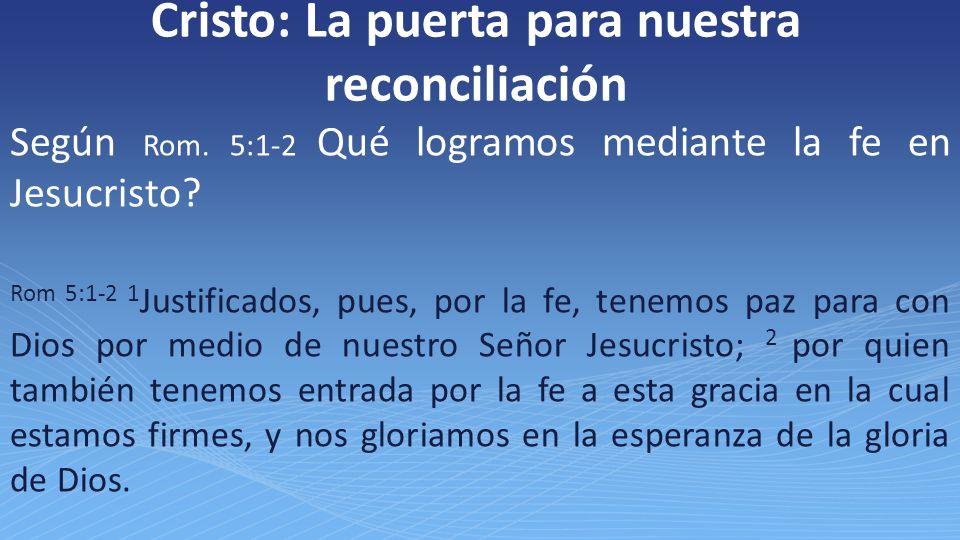 Cristo: La puerta para nuestra reconciliación