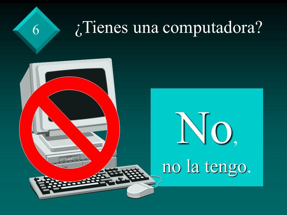 ¿Tienes una computadora