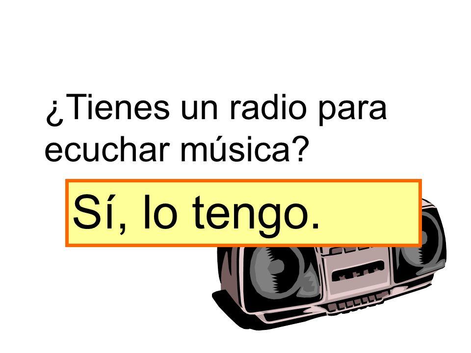 ¿Tienes un radio para ecuchar música