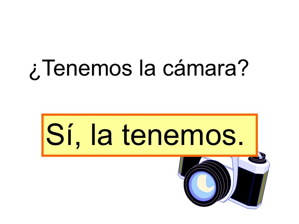 ¿Tenemos la cámara Sí, la tenemos.