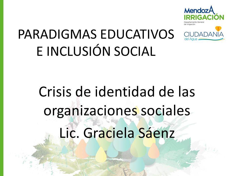 Crisis de identidad de las organizaciones sociales Lic. Graciela Sáenz