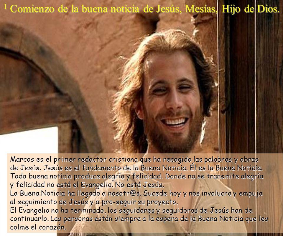 1 Comienzo de la buena noticia de Jesús, Mesías, Hijo de Dios.