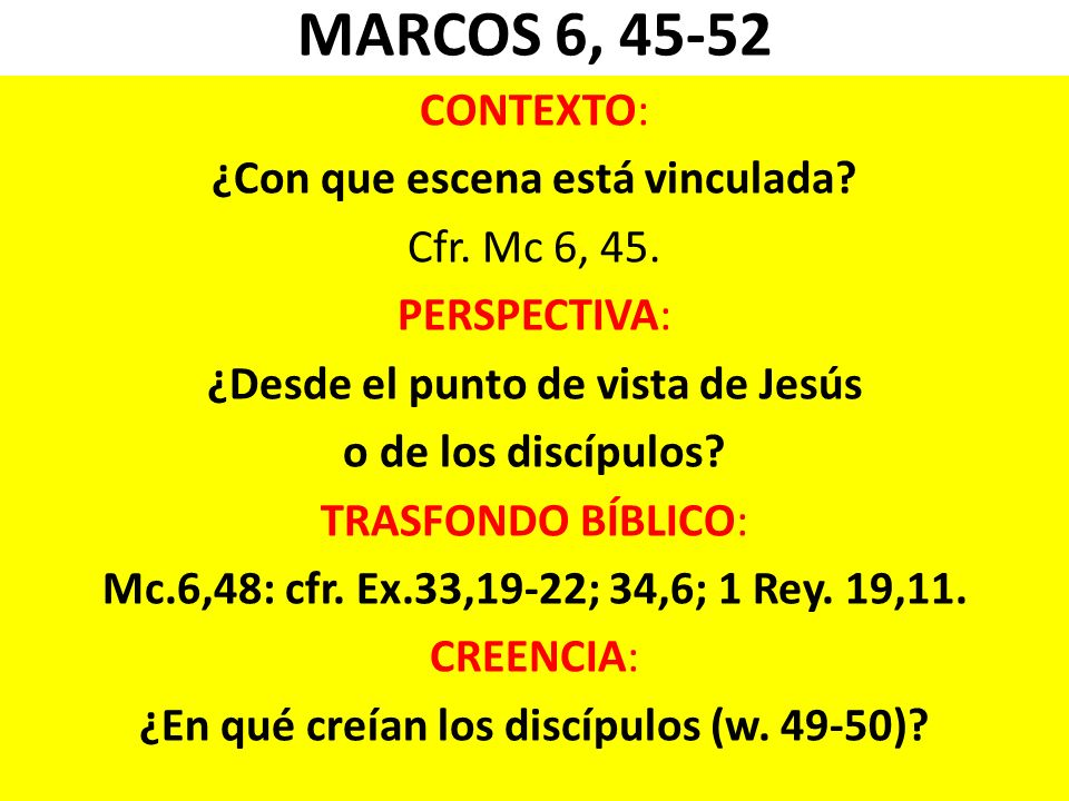 MARCOS 6, 45-52 CONTEXTO: ¿Con que escena está vinculada