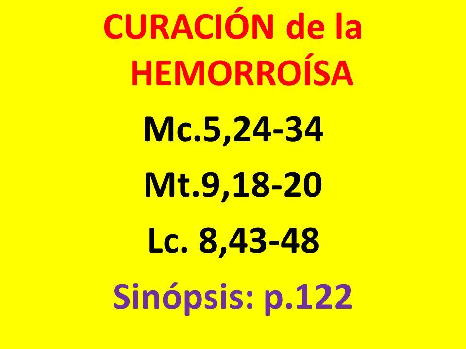 CURACIÓN de la HEMORROÍSA Mc. 5,24-34 Mt. 9,18-20 Lc