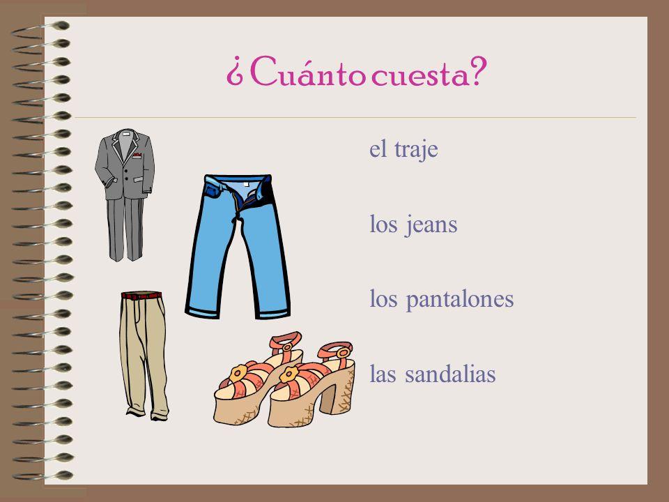 ¿ Cuánto cuesta el traje los jeans los pantalones las sandalias