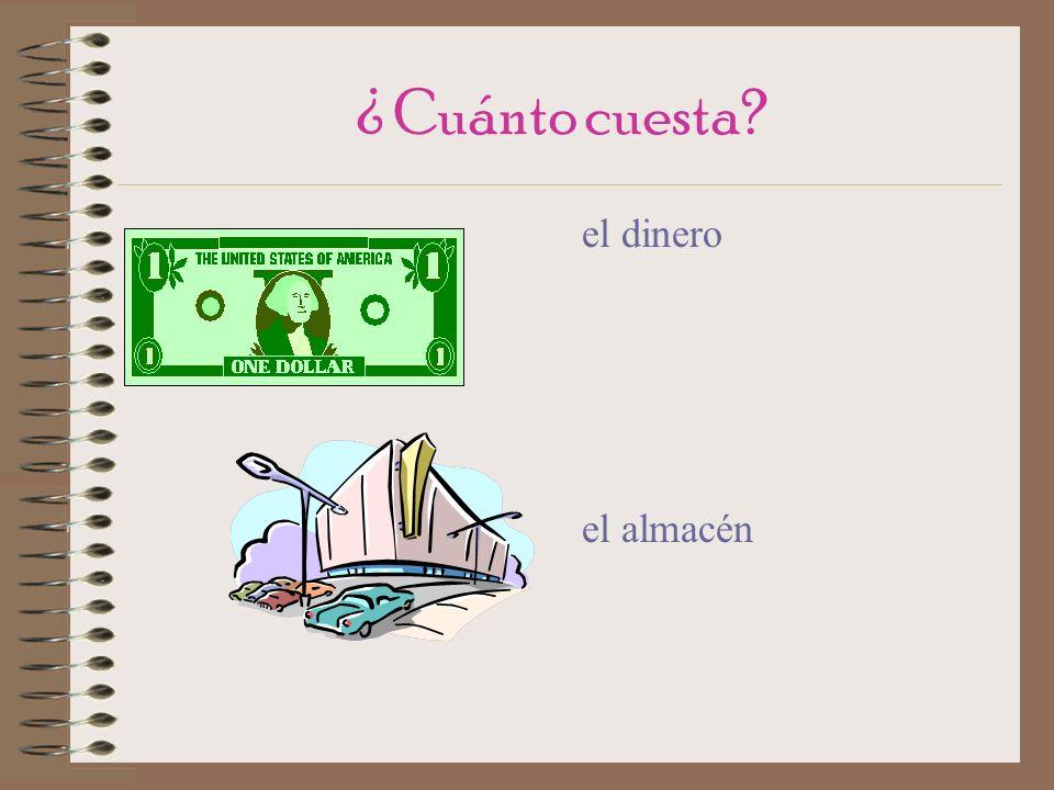 ¿ Cuánto cuesta el dinero el almacén