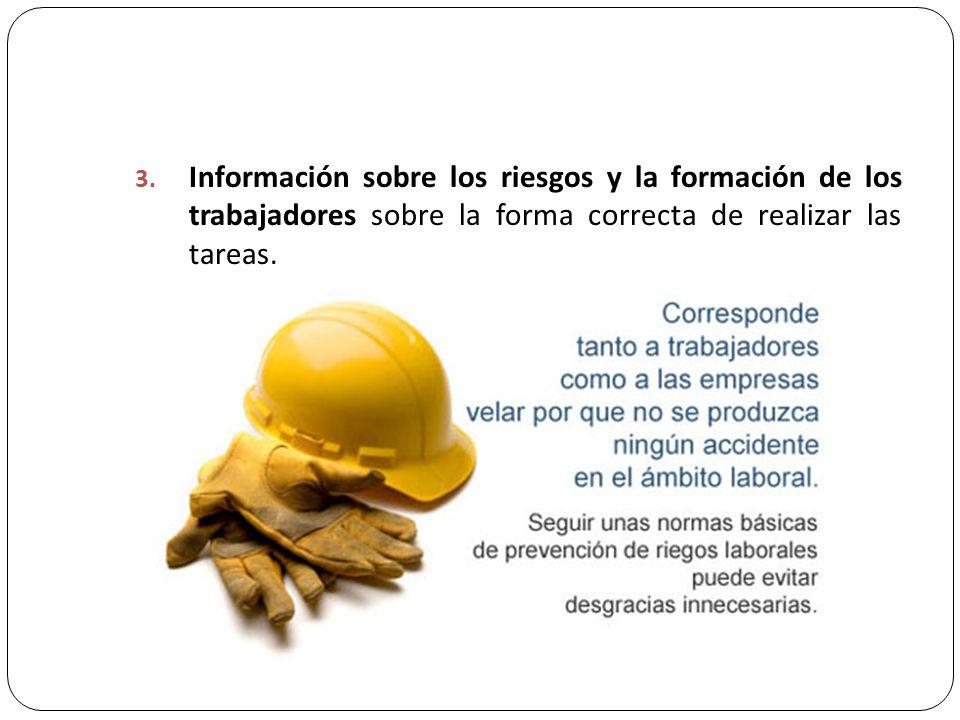 Información sobre los riesgos y la formación de los trabajadores sobre la forma correcta de realizar las tareas.