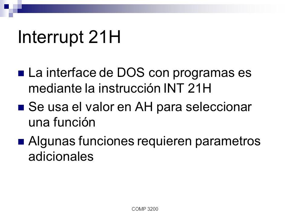 Interrupt 21H La interface de DOS con programas es mediante la instrucción INT 21H. Se usa el valor en AH para seleccionar una función.