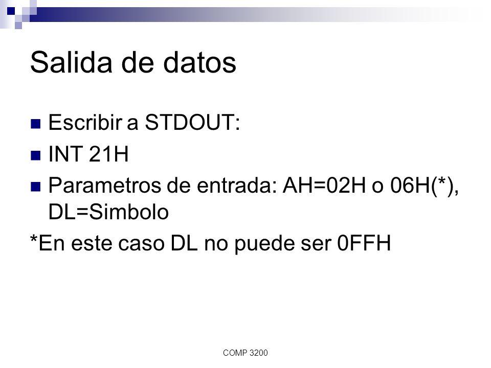 Salida de datos Escribir a STDOUT: INT 21H