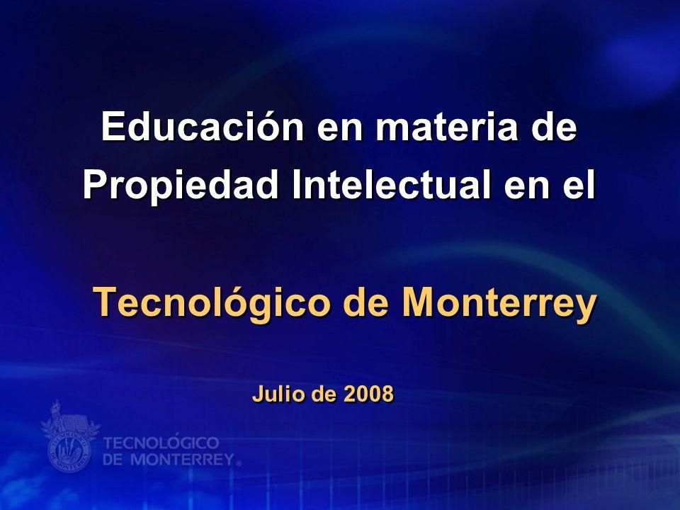 Educación en materia de Propiedad Intelectual en el Tecnológico de Monterrey