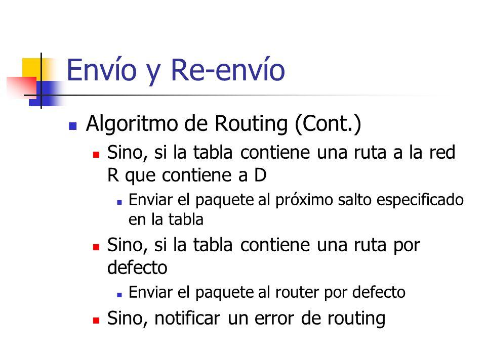 Envío y Re-envío Algoritmo de Routing (Cont.)