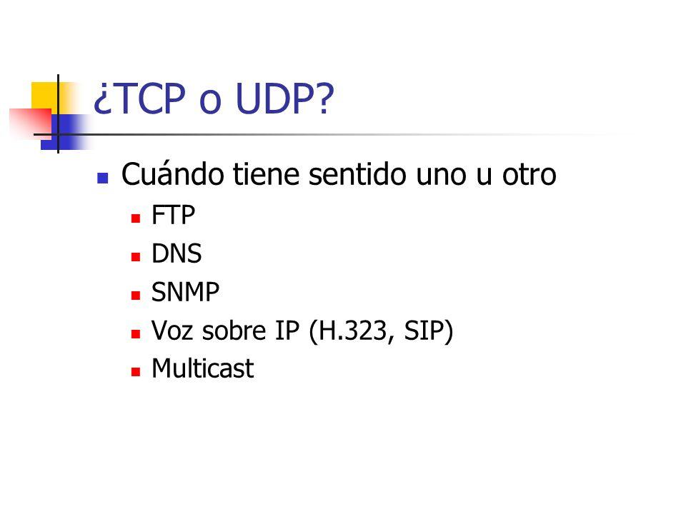 ¿TCP o UDP Cuándo tiene sentido uno u otro FTP DNS SNMP