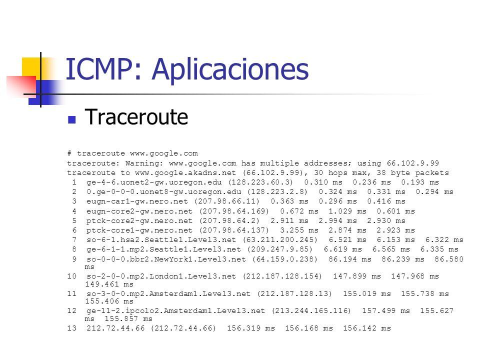 ICMP: Aplicaciones Traceroute # traceroute www.google.com