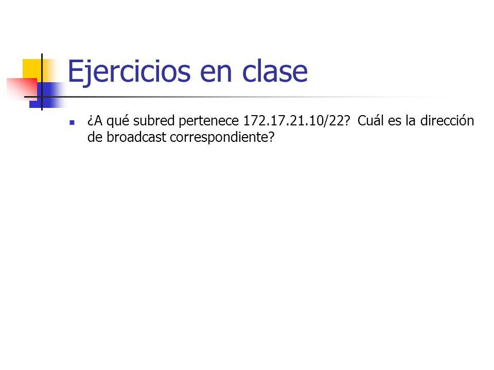 Ejercicios en clase ¿A qué subred pertenece 172.17.21.10/22.