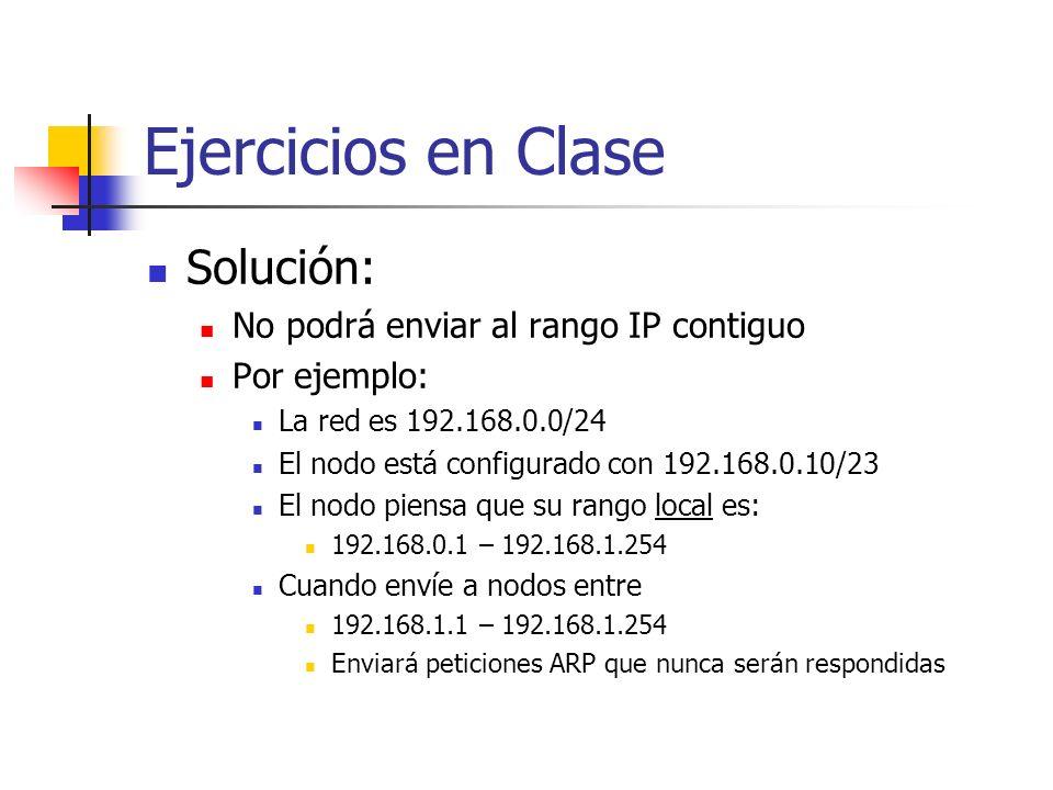 Ejercicios en Clase Solución: No podrá enviar al rango IP contiguo
