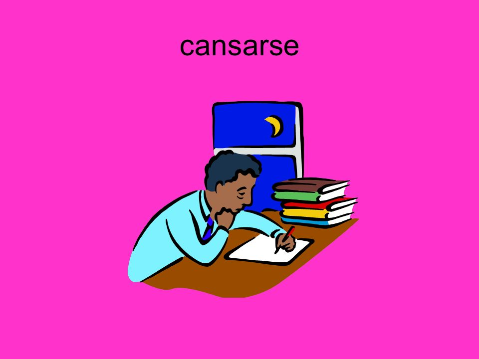 cansarse