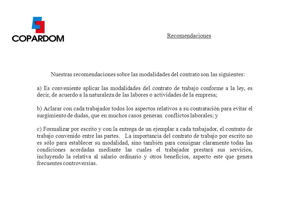 Recomendaciones Nuestras recomendaciones sobre las modalidades del contrato son las siguientes:
