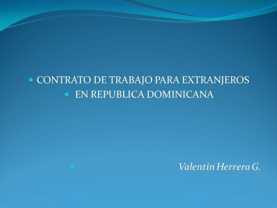 CONTRATO DE TRABAJO PARA EXTRANJEROS EN REPUBLICA DOMINICANA