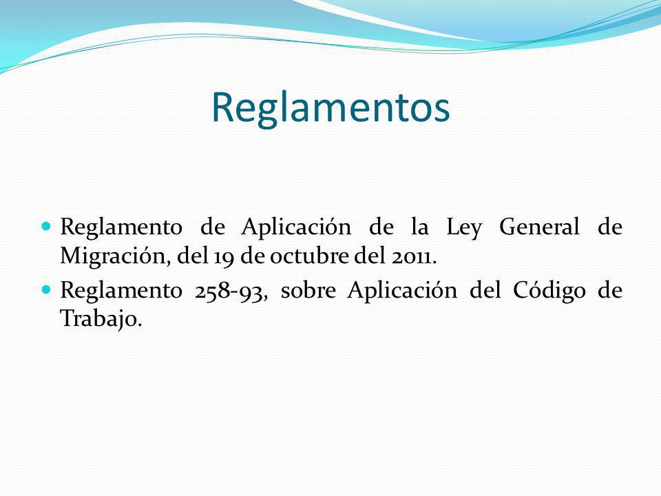 Reglamentos Reglamento de Aplicación de la Ley General de Migración, del 19 de octubre del 2011.