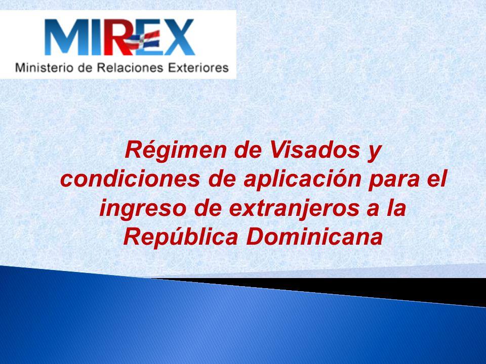 Régimen de Visados y condiciones de aplicación para el ingreso de extranjeros a la República Dominicana