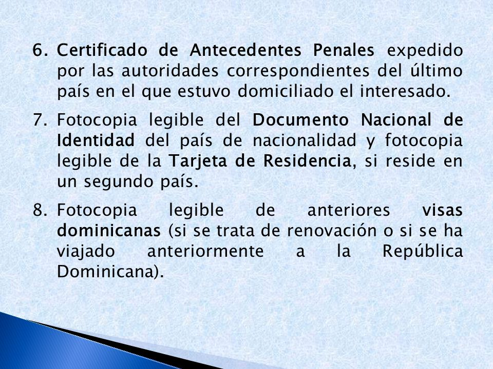 Certificado de Antecedentes Penales expedido por las autoridades correspondientes del último país en el que estuvo domiciliado el interesado.