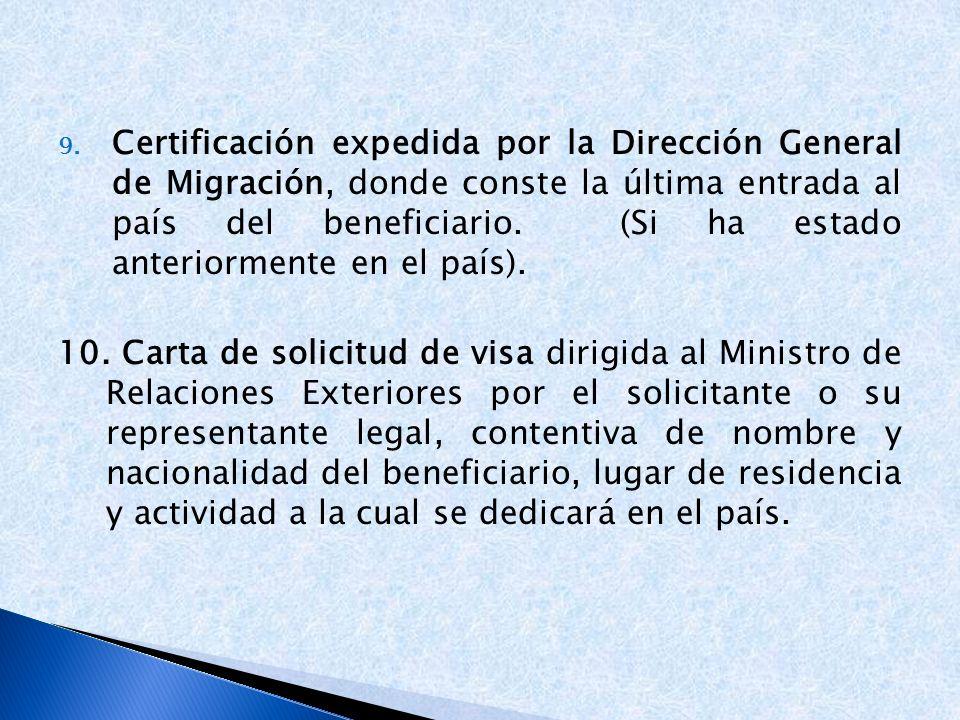 Certificación expedida por la Dirección General de Migración, donde conste la última entrada al país del beneficiario. (Si ha estado anteriormente en el país).