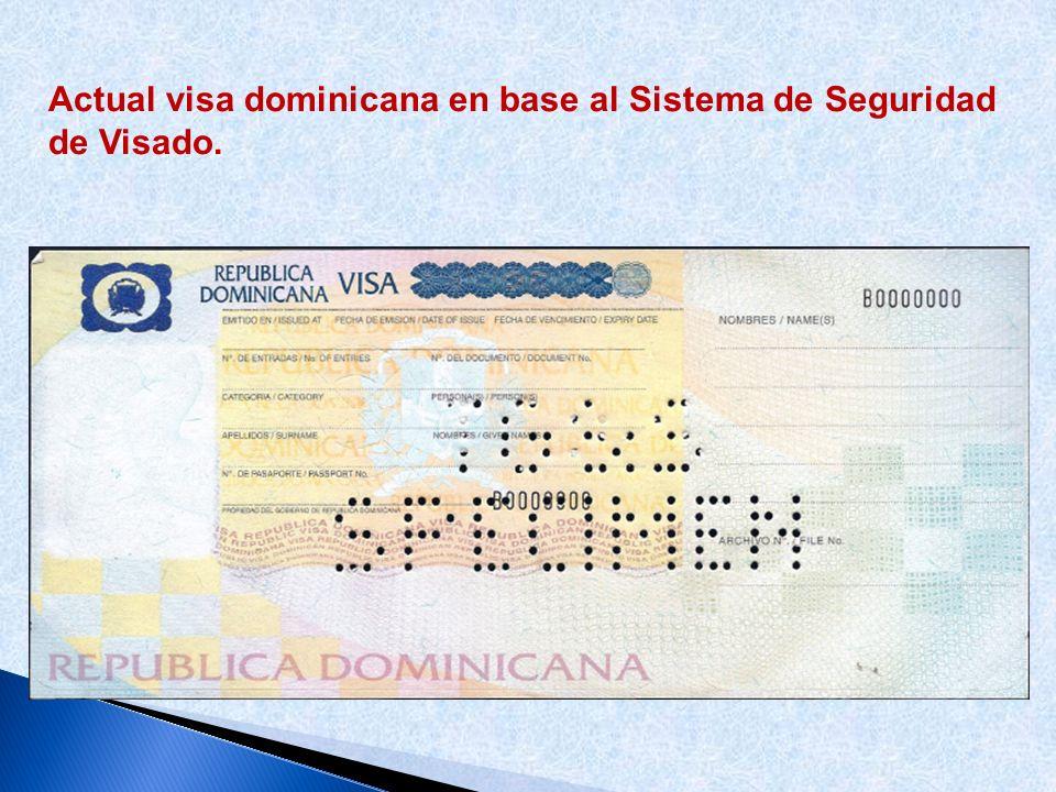 Actual visa dominicana en base al Sistema de Seguridad de Visado.