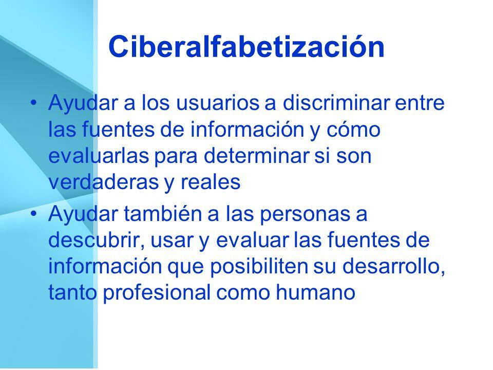 Ciberalfabetización Ayudar a los usuarios a discriminar entre las fuentes de información y cómo evaluarlas para determinar si son verdaderas y reales.
