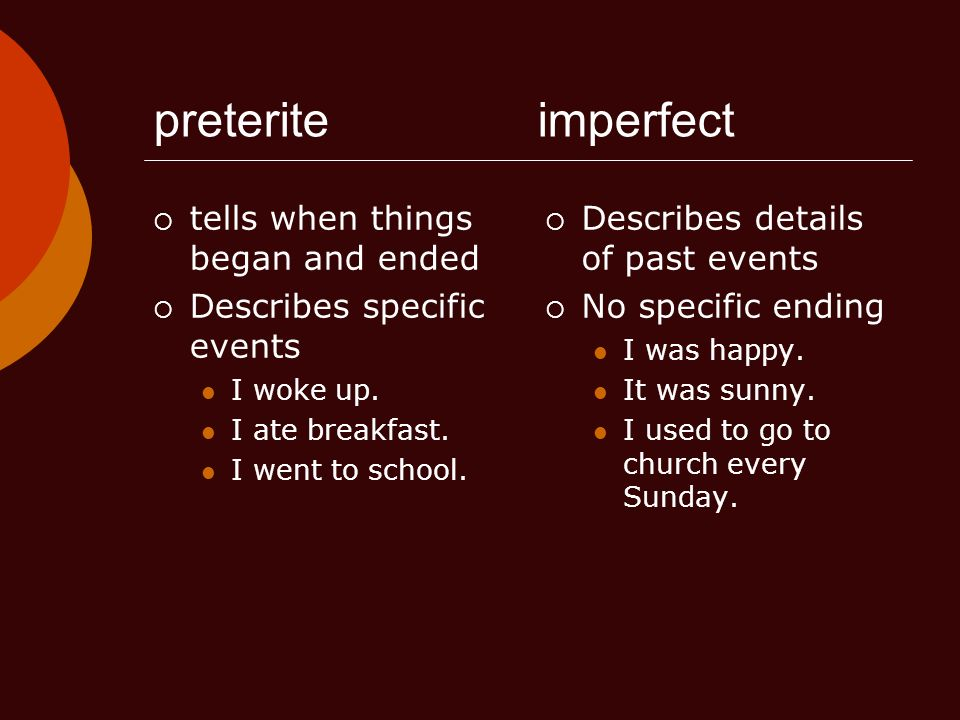 preterite imperfect tells when things began and ended